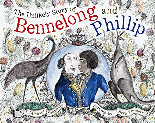The Unlikely Story of Bennelong and Phillipの詳細を見る