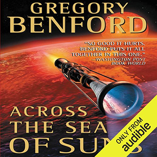 Across the Sea of Suns     Galactic Center, Book 2               By:                                                                                                                                 Gregory Benford                               Narrated by:                                                                                                                                 Maxwell Caulfield,                                                                                        Stefan Rudnicki                      Length: 13 hrs and 51 mins     1 rating     Overall 3.0