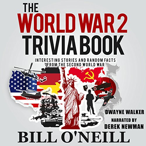 The World War 2 Trivia Book: Interesting Stories and Random Facts from the Second World War Titelbild