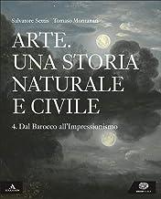 Scaricare Libri Arte. Una storia naturale e civile. Per i Licei. Con e-book. Con espansione online: 4 PDF