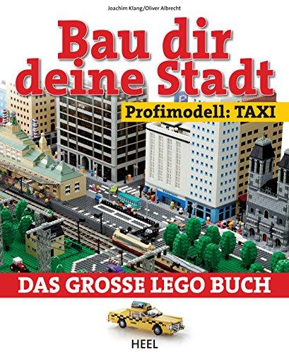 Bau dir deine Stadt - Profimodell: Taxi: Das große Lego Buch