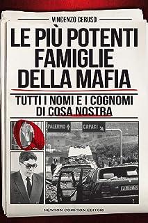 Le più potenti famiglie della mafia. Tutti i nomi e i cognomi di Cosa Nostra
