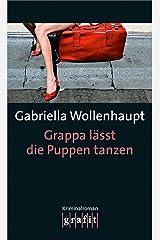 Grappa lässt die Puppen tanzen: Maria Grappas 22. Fall Kindle Ausgabe