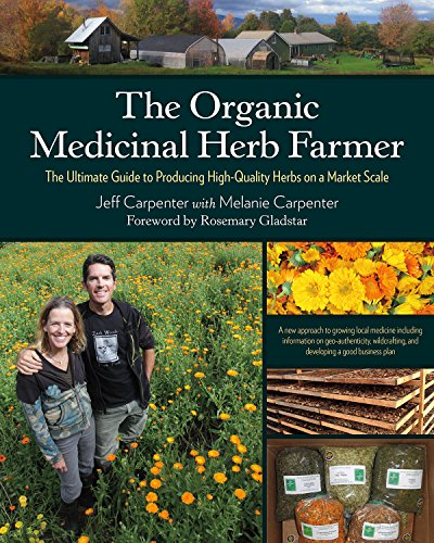 Compare Textbook Prices for The Organic Medicinal Herb Farmer: The Ultimate Guide to Producing High-Quality Herbs on a Market Scale Illustrated Edition ISBN 0884982112636 by Carpenter, Jeff,Carpenter, Melanie,Gladstar, Rosemary