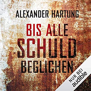 Bis alle Schuld beglichen     Jan Tommen 1              By:                                                                                                                                 Alexander Hartung                               Narrated by:                                                                                                                                 Martin L. Schäfer                      Length: 7 hrs and 41 mins     2 ratings     Overall 4.5