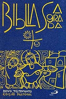 Bíblia Sagrada: Novo Testamento - Edição Pastoral