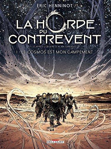 La Horde du contrevent T01: Le cosmos est mon campement