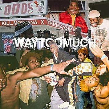 Waytoomuch