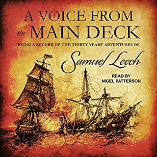 A Voice from the Main Deck     Being a Record of the Thirty Years' Adventures of Samuel Leech              By:                                                                                                                                 Samuel Leech                               Narrated by:                                                                                                                                 Nigel Patterson                      Length: 7 hrs and 3 mins     2 ratings     Overall 4.0