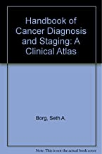 Handbook of Cancer Diagnosis and Staging: A Clinical Atlas (A Wiley medical publication)