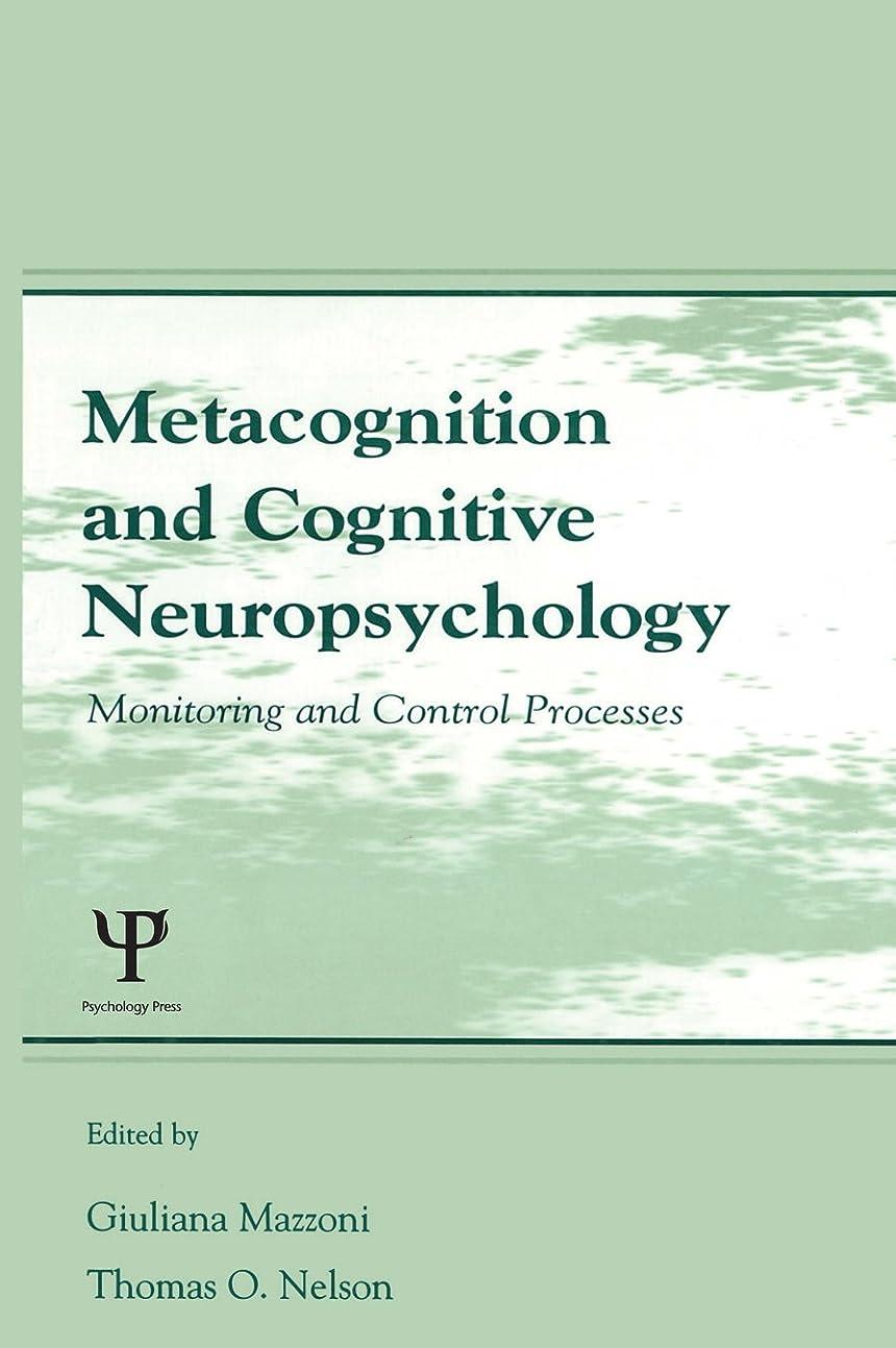 型レイプアレルギー性Metacognition and Cognitive Neuropsychology: Monitoring and Control Processes (English Edition)
