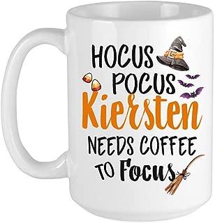 15oz. Ceramic Mug - Hocus Pocus Kiersten Needs Coffee To Focus - Best Gift Ideas For Your Family Friends In Halloween Day Novelty Coffee Mug Autumn Season Gift Fall Mugs