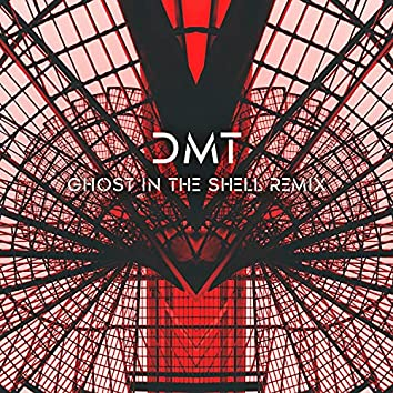 Dmt (Ghost in the Shell Remix)