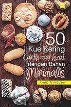 50 Kue Kering Cantik dan Lezat dengan Bahan Minimalis (Indonesian Edition)