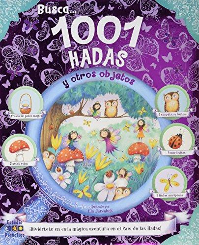 BUSCA 1001 HADAS Y OTROS OBJETOS (Busca y encuentra)