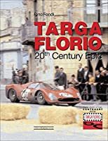 Targa Florio a 20th Century Epic: The Centenary Official Book (Centenary Book)