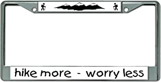 Hike More Worry Less Chrome License Plate Frame