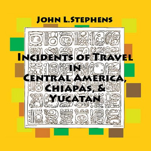 Incidents of Travel in Central America, Chiapas and Yucatan cover art