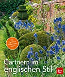 Gärtnern im englischen Stil: Das Praxisbuch