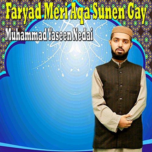 Faryad Meri Aqa Sunen Gay