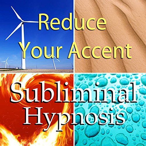 Reduce Your Accent with Subliminal Affirmations audiobook cover art