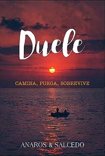 DUELE : CAMINA, PURGA, SOBREVIVE