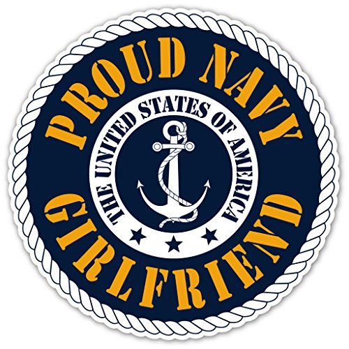 Proud Navy Girlfriend - US Armed Forces Millitary GF Bumper Sticker Decal 5x5 in