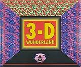 3-D Wunderland.