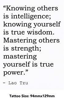 Large 'Knowing Others is Intelligence; Knowing Yourself is True Wisdom. Mastering Others is Strength; Mastering Yourself is True Power.' Quote by Lao Tzu Temporary Tattoo (TO00021455)