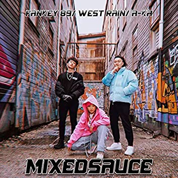 Mixedsauce (feat. West Rain & Fankey 89)