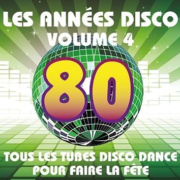 Les années Disco, vol. 4 (Tous les tubes Disco Dance pour faire la fête)