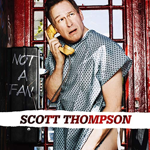 Scott Thompson     Not A Fan              By:                                                                                                                                 Scott Thompson                               Narrated by:                                                                                                                                 Scott Thompson                      Length: 49 mins     Not rated yet     Overall 0.0