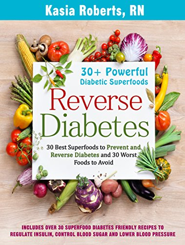 Amazon Com Reverse Diabetes 30 Best Superfoods To Prevent And