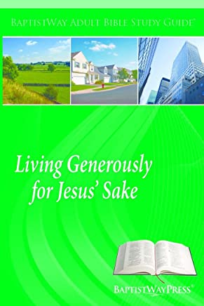 Living Generously for Jesus Sake (Adult Bible Study Guides) (English Edition)