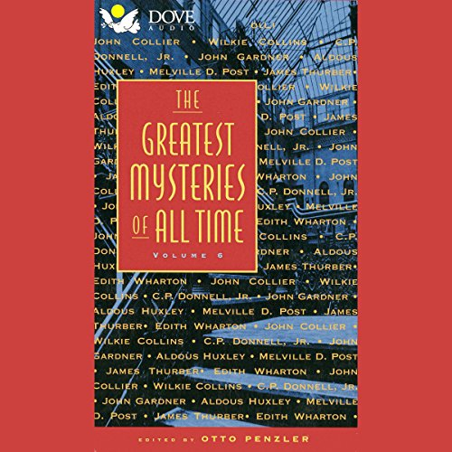 The Greatest Mysteries of All Time, Volume 6                   By:                                                                                                                                 Wilkie Collins,                                                                                        C. P. Donnell Jr.,                                                                                        John Collier,                   and others                          Narrated by:                                                                                                                                 David Warner,                                                                                        Christopher Cazenove,                                                                                        Orson Welles,                   and others                 Length: 4 hrs and 23 mins     3 ratings     Overall 4.3