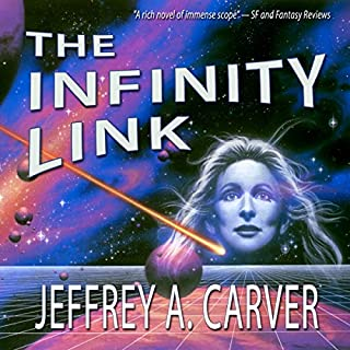 The Infinity Link                   By:                                                                                                                                 Jeffrey A. Carver                               Narrated by:                                                                                                                                 Devon Sorvari                      Length: 23 hrs and 52 mins     13 ratings     Overall 3.9