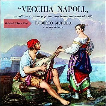 Vecchia Napoli (Raccolta Di Canzoni Popolari Napoletane Anteriori Al 1900) [Original Album 1957]