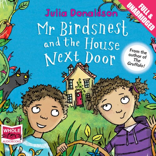 Mr Birdsnest and the House Next Door                   De :                                                                                                                                 Julia Donaldson                               Lu par :                                                                                                                                 Olivia Colman                      Durée : 15 min     Pas de notations     Global 0,0