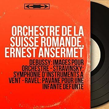Debussy: Images pour orchestre - Stravinsky: Symphonie d'instruments à vent - Ravel: Pavane pour une infante défunte (Stereo Version)
