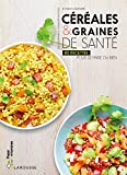 Céréales et graines de santé: 80...