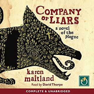 Company of Liars                   By:                                                                                                                                 Karen Maitland                               Narrated by:                                                                                                                                 David Thorpe                      Length: 18 hrs and 46 mins     2,033 ratings     Overall 4.2