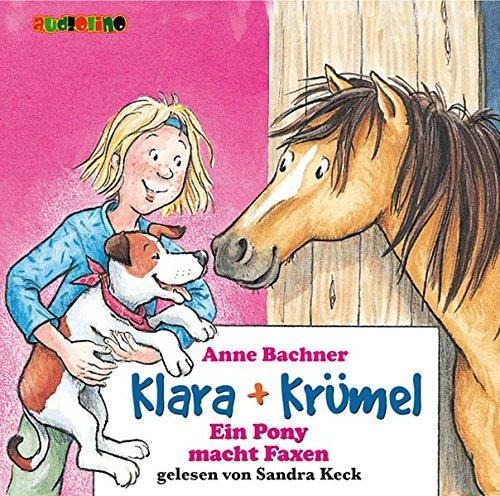 Bachner, Anne: Klara + Krümel. Ein Pony macht Faxen, 2 Audio-CDs