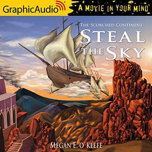 Couverture de Steal the Sky [Dramatized Adaptation]