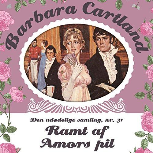 Ramt af Amors pil (Barbara Cartland - Den udødelige samling 31) audiobook cover art
