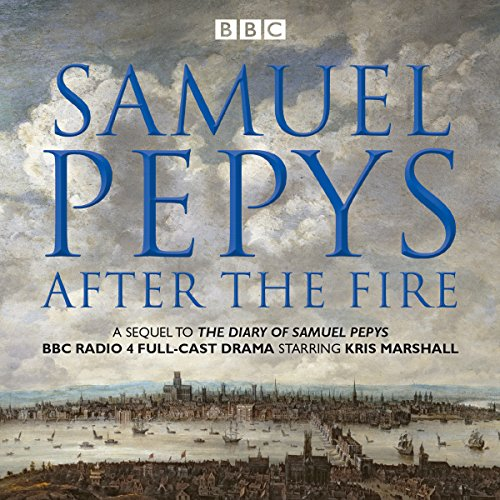 The Diary of Samuel Pepys: Pepys - After the Fire audiobook cover art