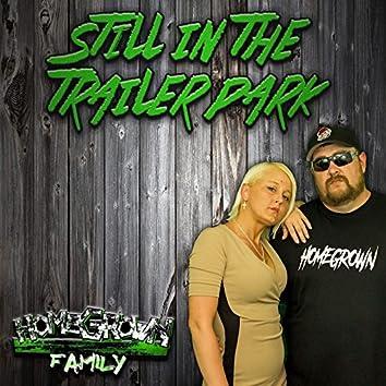 Still in the Trailer Park