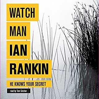 Watchman                   By:                                                                                                                                 Ian Rankin                               Narrated by:                                                                                                                                 Tom Cotcher                      Length: 8 hrs and 38 mins     27 ratings     Overall 4.0
