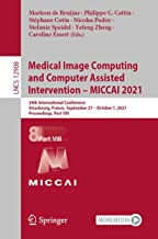 Medical Image Computing and Computer Assisted Intervention – MICCAI 2021: 24th International Conference, Strasbourg, Franc...