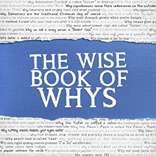 The Wise Book of Whys                   By:                                                                                                                                 Daven Hiskey,                                                                                        Today I Found Out.com                               Narrated by:                                                                                                                                 Simon Whistler                      Length: 5 hrs and 4 mins     45 ratings     Overall 4.2