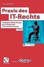 Praxis des IT-Rechts: Praktische Rechtsfragen der IT-Sicherheit und Internetnutzung (Edition <kes>) (German Edition)